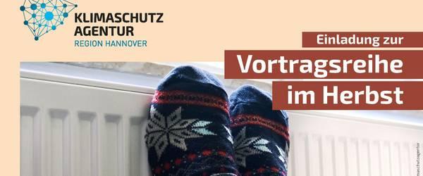 Einladung der Klimaschutzagentur Region Hannover zur Vortragsreihe im Herbst (Thema Zukunftsfähige Heiztechnik) ©Klimaschutzagentur Region Hannover